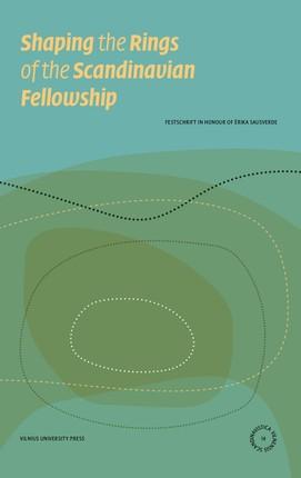 Shaping the rings of the Scandinavian fellowship: festschrift in honour of Ērika Sausverde