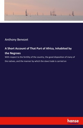 A Short Account of That Part of Africa, Inhabited by the Negroes
