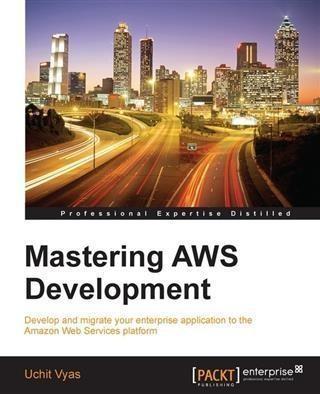 Mastering AWS Development
