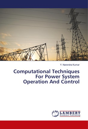 Computational Techniques For Power System Operation And Control