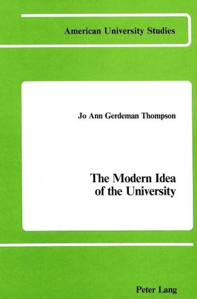 The Modern Idea of the University