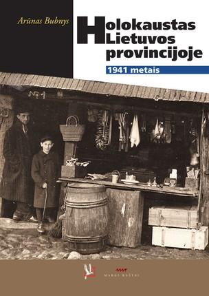Holokaustas Lietuvos provincijoje 1941 metais