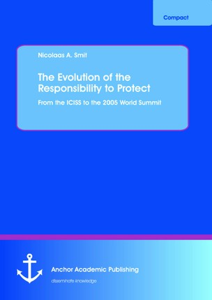 The Evolution of the Responsibility to Protect: From the ICISS to the 2005 World Summit