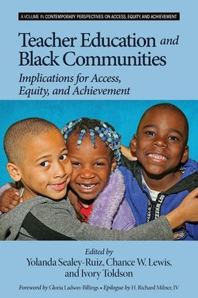 Teacher Education and Black Communities: Implications for Access, Equity and Achievement