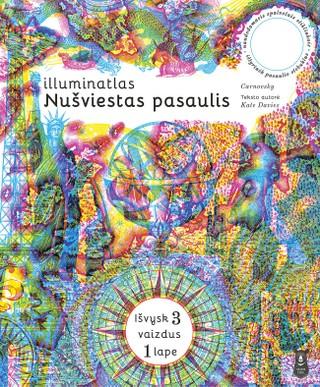 Illuminatlas. NUŠVIESTAS PASAULIS: nepaprastai smagi, išradinga ir interaktyvi pažintinė knyga įvairiausio amžiaus vaikams ir suaugusiesiems. Tai ne paprastas atlasas – jis atgyja prieš akis!