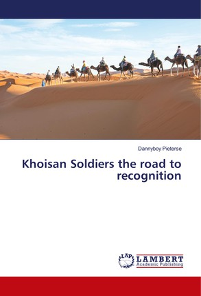 Khoisan Soldiers the road to recognition