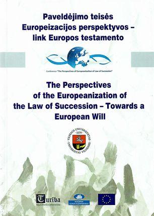 Paveldėjimo teisės Europeizacijos perspektyvos - link Europos testamento