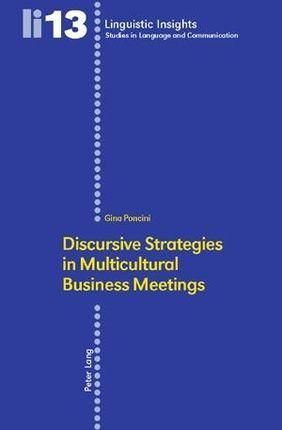 Discursive Strategies in Multicultural Business Meetings.