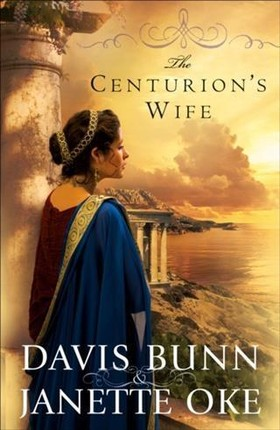 Centurion's Wife (Acts of Faith Book #1)