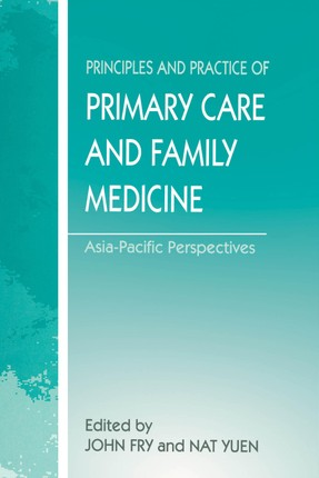 The Principles and Practice of Primary Care and Family Medicine
