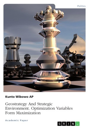 Geostrategy And Strategic Environment. Optimization Variables Form Maximization