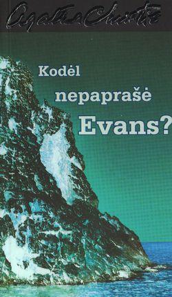 Kodėl nepaprašė Evans?
