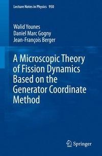 A Microscopic Theory of Fission Dynamics Based on the Generator Coordinate Method