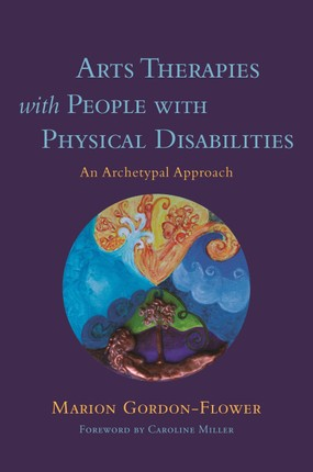 Arts Therapies with People with Physical Disabilities