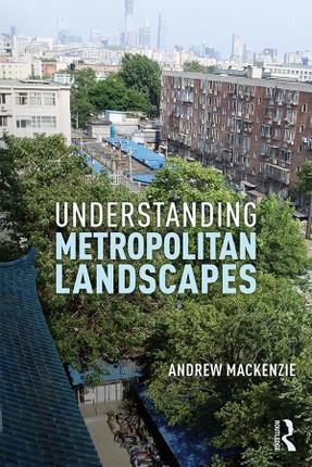 Understanding Metropolitan Landscapes