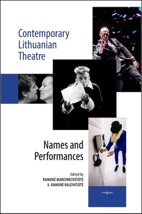 Contemporary Lithuanian Theatre. Names and Performances