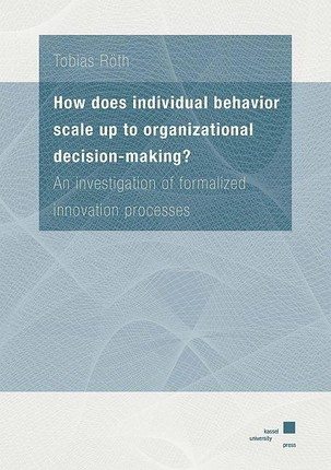 How does individual behavior scale up to organizational decision-making?