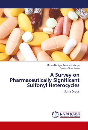 A Survey on Pharmaceutically Significant Sulfonyl Heterocycles