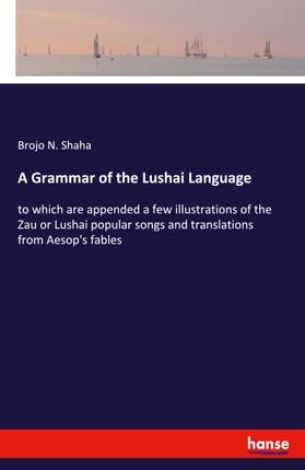 A Grammar of the Lushai Language