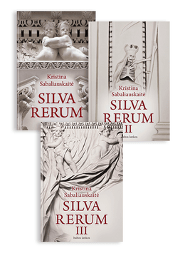 """K. Sabaliauskaitės Norvaišų šeimos istorija """"Silva Rerum"""" (3 dalys)"""