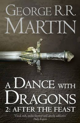 A Dance with Dragons: After the Feast (Book 5 Part 2 of a Song of Ice and Fire)