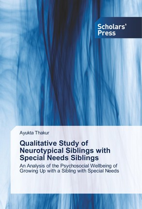 Qualitative Study of Neurotypical Siblings with Special Needs Siblings