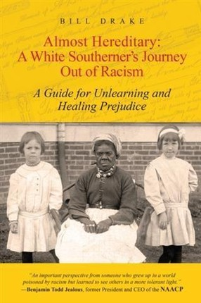 Almost Hereditary: A White Southerner's Journey Out of Racism