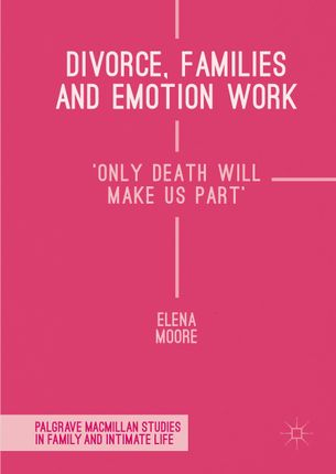 Divorce, Families and Emotion Work