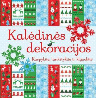 Kalėdinės dekoracijos. Karpykite, lankstykite ir klijuokite