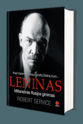 Prieš Vladimirą Putiną ir Josifą Staliną buvo... LENINAS. Militaristinės Rusijos gimimas