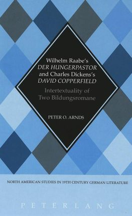 Wilhelm Raabe's Der Hungerpastor and Charles Dickens's David Copperfield