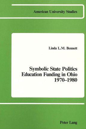 Symbolic State Politics- Education Funding in Ohio- 1970-1980