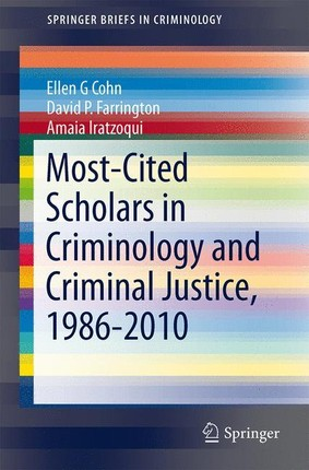 Most-Cited Scholars in Criminology and Criminal Justice, 1986-2010
