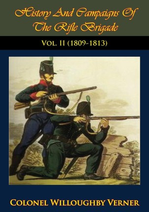 History And Campaigns Of The Rifle Brigade Vol. II (1800-1809)