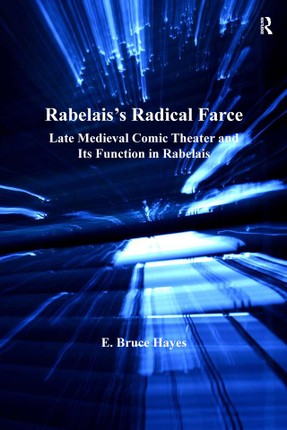Rabelais's Radical Farce