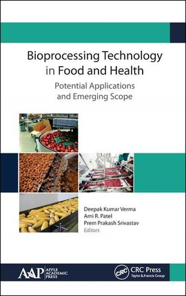 Bioprocessing Technology in Food and Health: Potential Applications and Emerging Scope