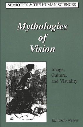 Mythologies of Vision