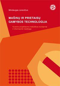 Mašinų ir prietaisų gamybos technologija