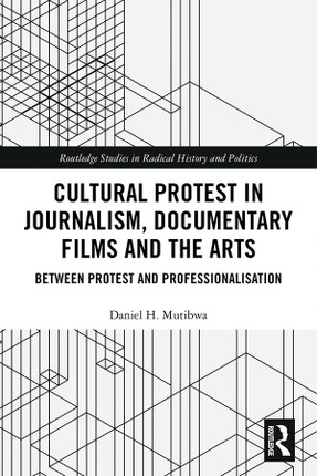 Cultural Protest in Journalism, Documentary Films and the Arts