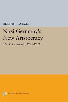 Nazi Germany's New Aristocracy