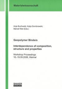 Geopolymer Binders - Interdependence of composition, structure and properties