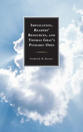 Implication, Readers' Resources, and Thomas Gray's Pindaric Odes