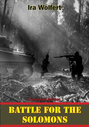 Battle For The Solomons [Illustrated Edition]