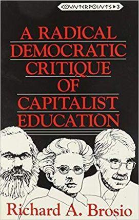 A Radical Democratic Critique of Capitalist Education