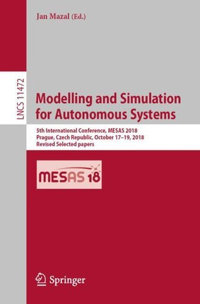 Modelling and Simulation for Autonomous Systems