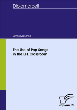 The Use of Pop Songs in the EFL Classroom