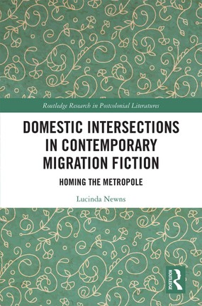 Domestic Intersections in Contemporary Migration Fiction