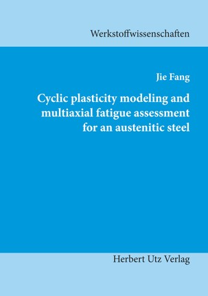 Cyclic plasticity modeling and multiaxial fatigue assessment for an austenitic steel