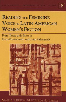 Reading the Feminine Voice in Latin American Women's Fiction