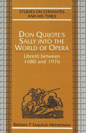 Don Quijote's Sally into the World of Opera